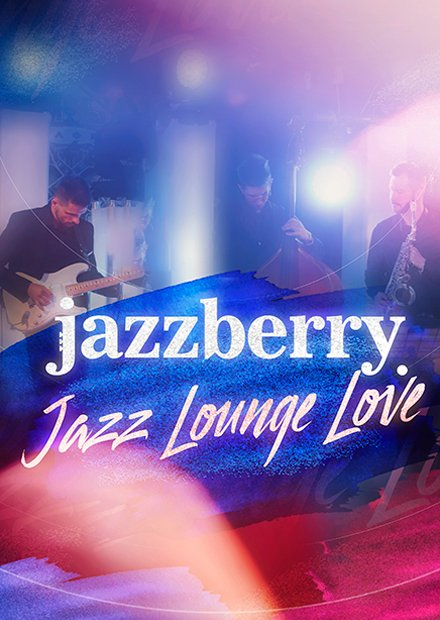 Jazzberry. «Jazz Lounge Love»