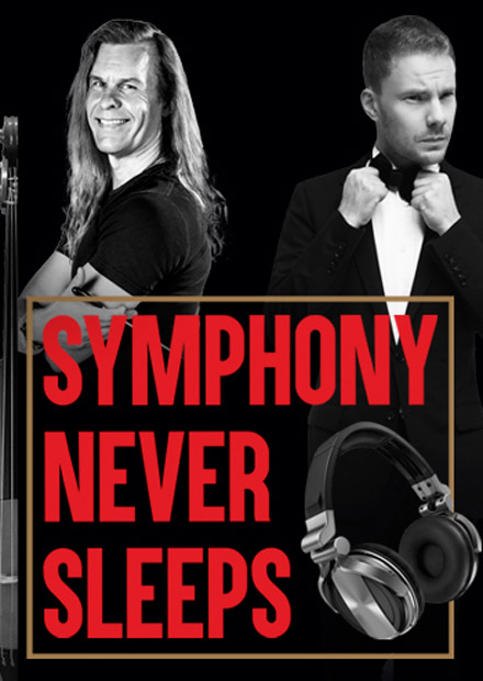 Symphony Never Sleeps