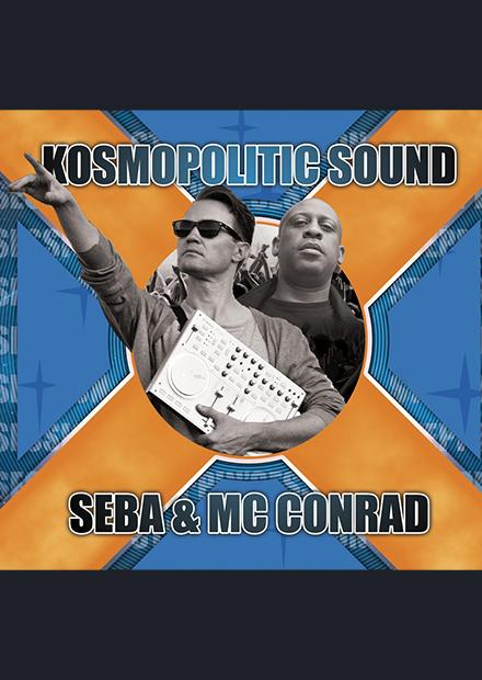 Kosmopolitic Sound: Seba & MC Conrad