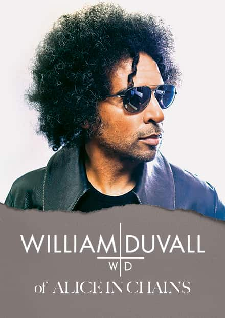 WILLIAM DUVALL (of Alice in Chains)